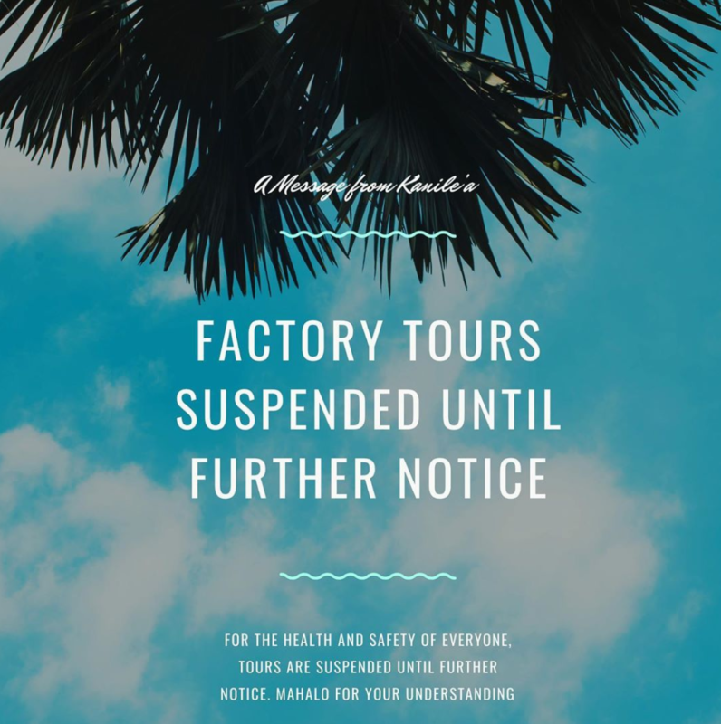 Factory Tours suspended 'til further notice